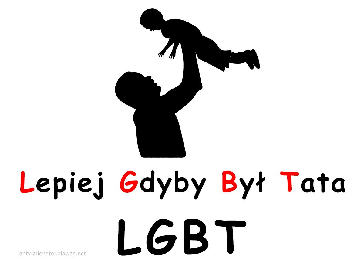 LGBT Lepiej Gdyby Był Tata